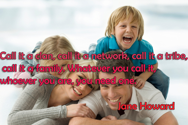 Call it a clan, call it a network, call it a tribe, call it a family. Whatever you call it, whoever you are, you need one