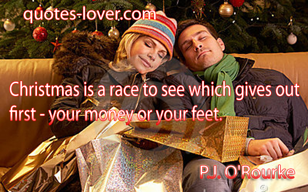 Christmas is a race to see which gives out first - your money or your feet.