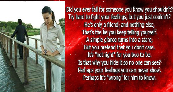 Did you ever fall for someone you know you shouldn't? Try hard to fight your feelings, but you just couldn't?