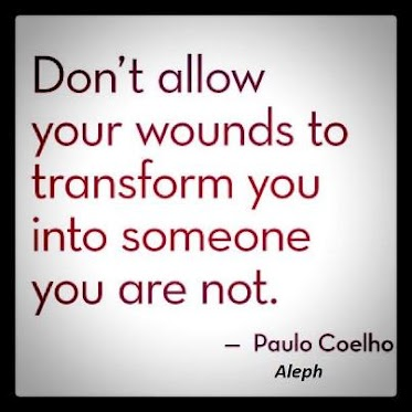 Don't allow your wounds to transform you into someone you are not