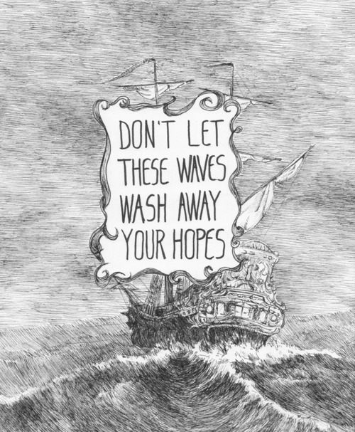 Don't let these waves wash away your hopes