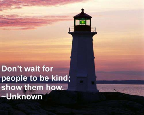 Don't wait for people to be kind show them how