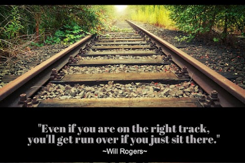 Even if you are on the right track, you'll get run over if you just sit there