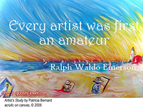 Every artists was first an amateur