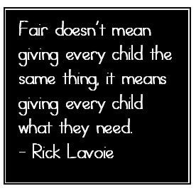 Fair doesn't mean giving every child the same thing it means giving every child what they need