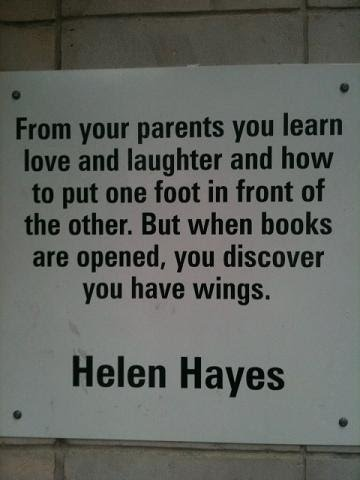 From your parents you learn love and laughter and how to put one foot in front of the other. But when books are opened, you discover you have wings
