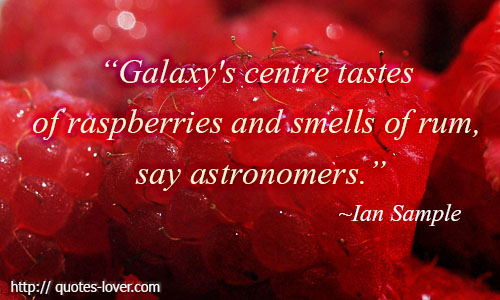 Galaxy's centre tastes of raspberries and smells of rum, say astronomers.