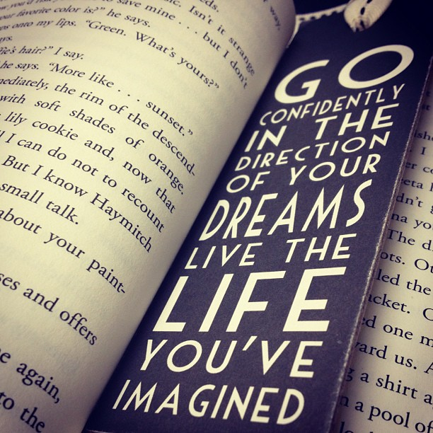 Go confidently in the direction of your dreams live the life you've imagined