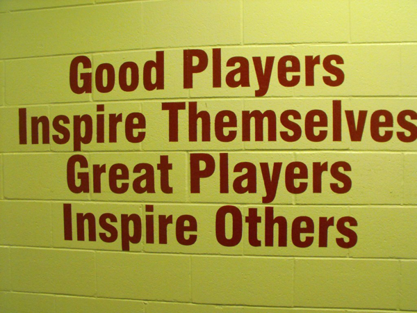 Good players inspire themselves great players inspire others