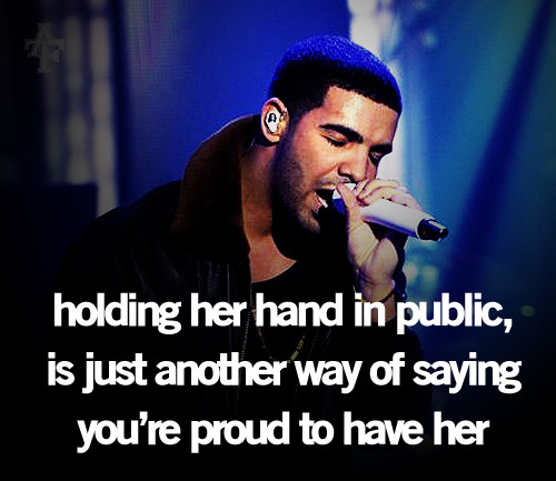 Holding her hand in public is just another way of saying you're proud to have her