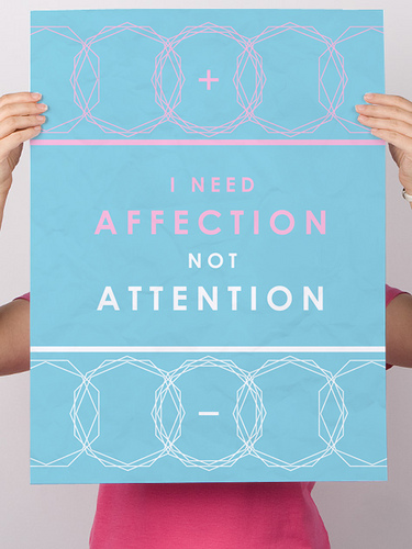 I need affection not attention