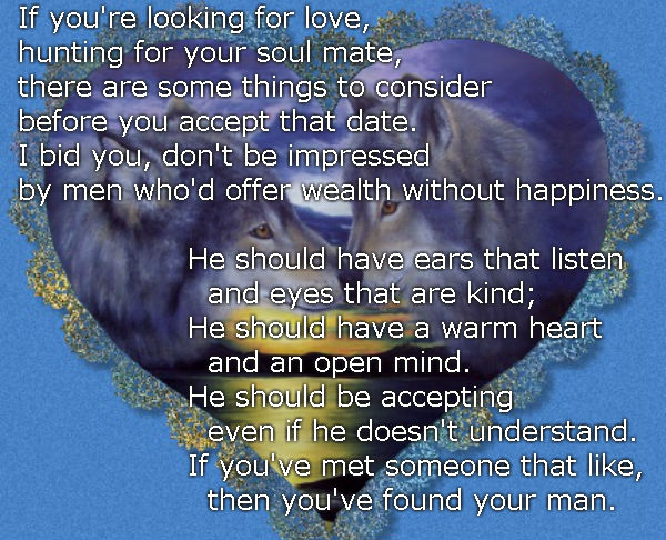 If you're looking for love, hunting for your soul mate, there are some things to consider before you accept that date.