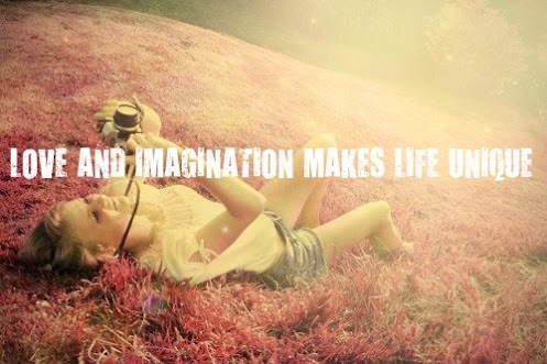 Love and Imagination makes life unique.