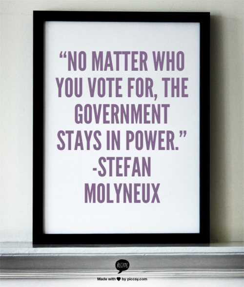 No matter who you vote for. The government stays in power