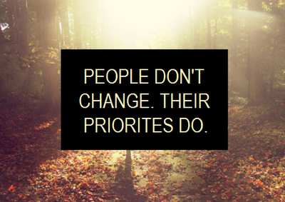 People don't change, priorities do