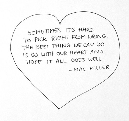 Sometimes it's hard to pick right from wrong. The best thing we can do is go with our heart and hope it all goes well