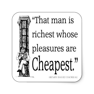 That man is richest whose pleasures are cheapest