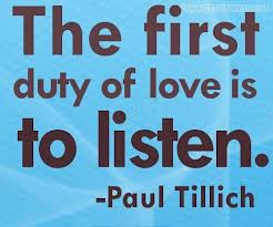 The first duty of love is to listen