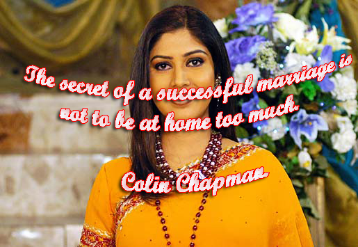 The secret of a successful marriage is not to be at home too much