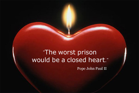 The worst prison would be a closed heart