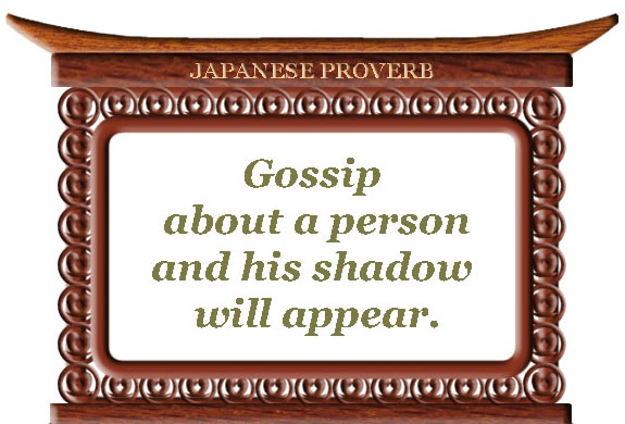 Gossip about a person and his shadow will appear