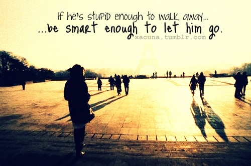 If he's stupid enough to walk away be smart enough to let him go
