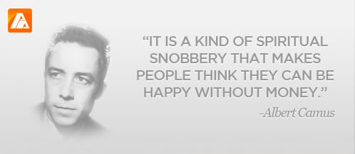 It is a kind of spiritual snobbery that makes people think they can be happy without money