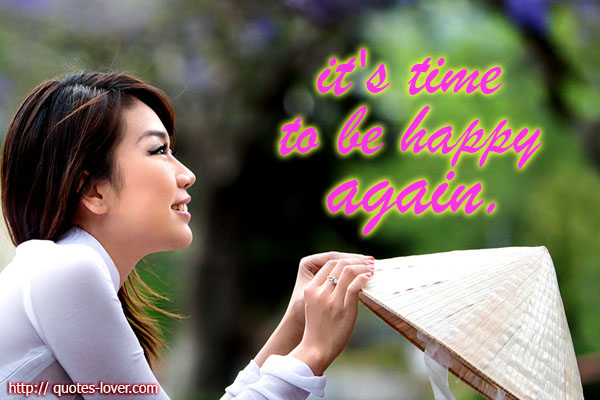 It's time to be happy again.
