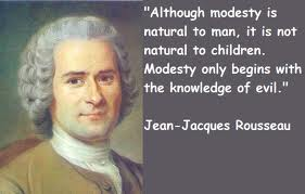Although modesty is natural for man, it is not natural to children. Modesty only begins with the knowledge of evil.