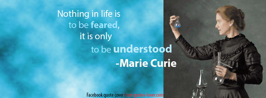 Facebook Cover: Nothing in life is to be feared