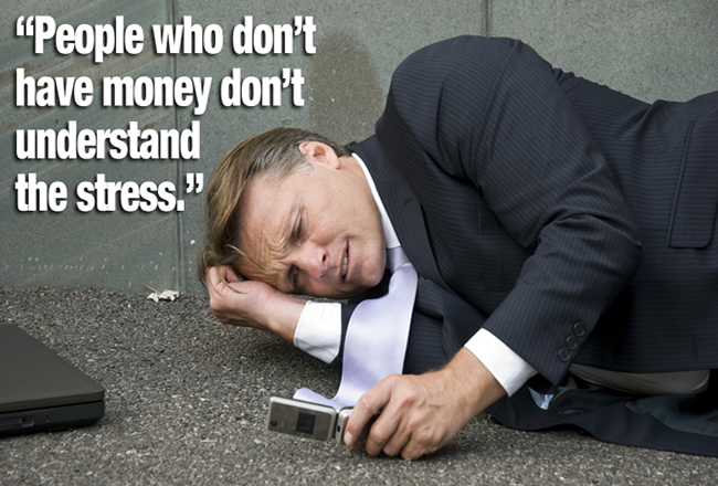 People who don't have money don't understand the stress