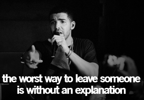The worst way to leave someone is without an explanation