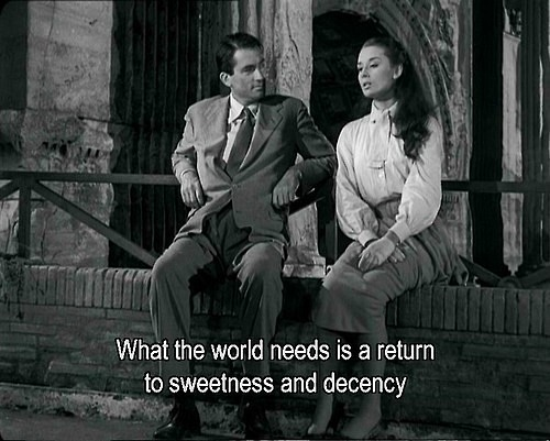 What the world needs is a return to sweetness and decency