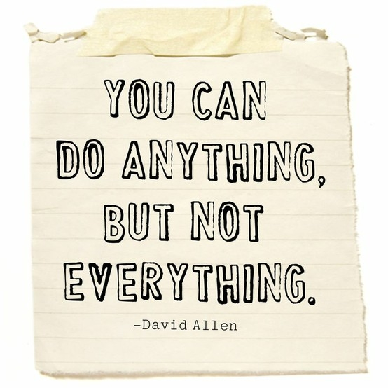 You can do anything but not everything